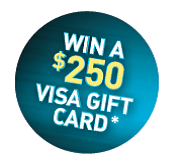 Win A $250 Visa Gift Card*